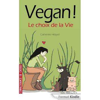 Vegan ! Le choix de la vie